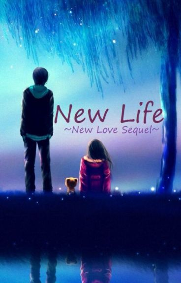 New Life (New Love Sequel)