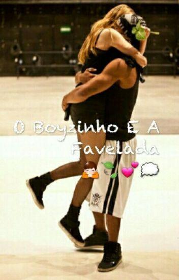 O Boyzinho e a Favelada 😍💘👫💍