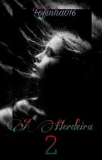 ♤A Herdeira 2♧ by fofinha016