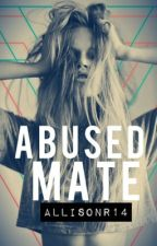 Abused Mate by AllisonR14