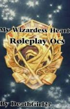 My Wizardess Heart Roleplay Ocs by DeathGirl27