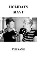 HOLIDAYS||Mavy (Book1)✔ by Thesa321