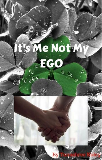 It's Me Not My EGO