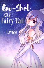 Raccolta di One-Shot su Fairy Tail by UniKa_