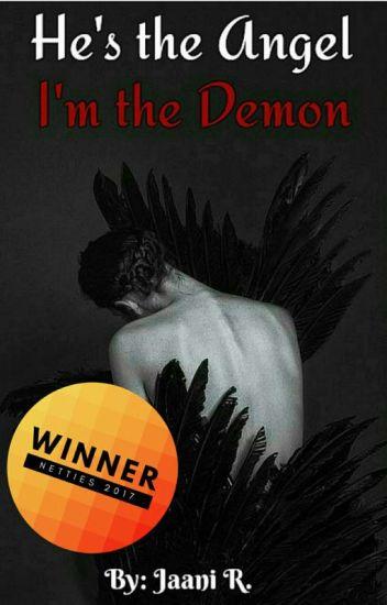 He's the Angel, I'm the Demon ✔    #Netties2017