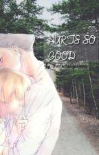 Hurts So Good {KuroKen} by themomsugawara