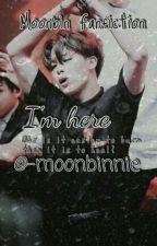 I'm Here 》 MoonBin by -Moonbinnie