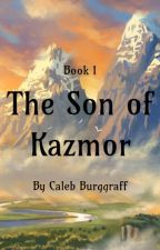 The Son of Kazmor by CalebBurggraff