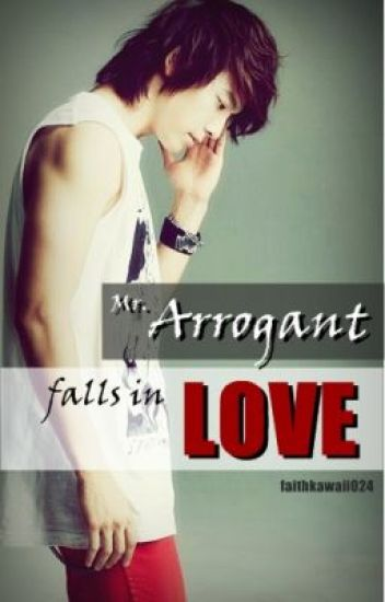 Mr. Arrogant Falls In Love