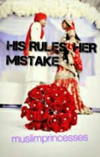 HIS RULES, HER MISTAKES by Youngmuslimaah