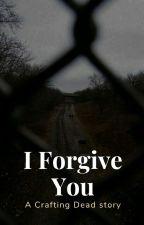 I Forgive You [Crafting Dead] - Season 10 by plzheichou