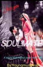 Soulmate (Islamic love story) by Youngmuslimaah