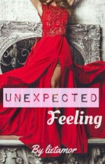Unexpected Feeling