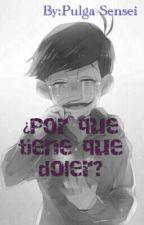 ¿Por Que Tiene Que Doler? by Pulga-Sensei