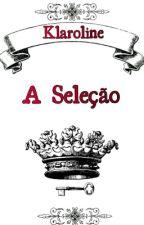 A Seleção (adaptação)  by beccacsantos