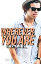 Wherever You Are [Harry Styles] by xcalliex