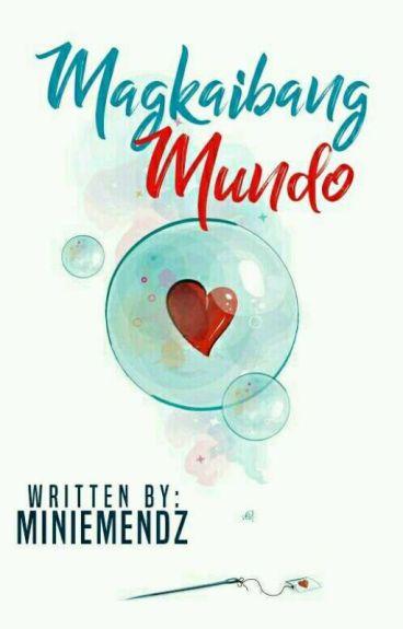 Magkaibang Mundo (Complete)