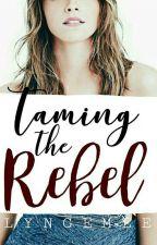 Taming The Rebel  by lyngemee