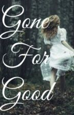 Gone For Good by ShezaAshraf