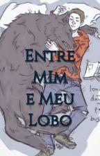 Entre Eu E Meu Lobo (Romance Gay) by Tia_Letha