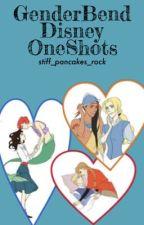 GenderBend Disney Oneshots by stiff_pancakes_rock