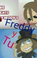 Freddy y Tu by Himatasan1