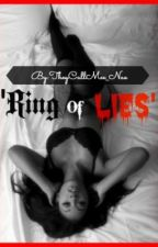 Ring Of Lies by theycallmee_nae
