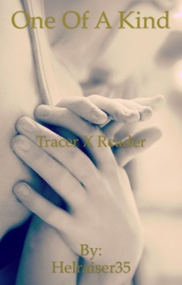 One of a Kind (Tracer x Reader)