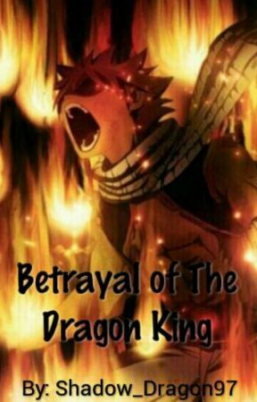 Betrayal Of The Dragon King by Shadow_Dragon97