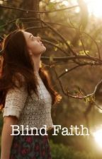 Blind Faith    (Chp 1) by words_through_me