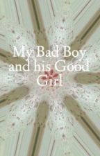 My Bad Boy and his Good Girl by petepete
