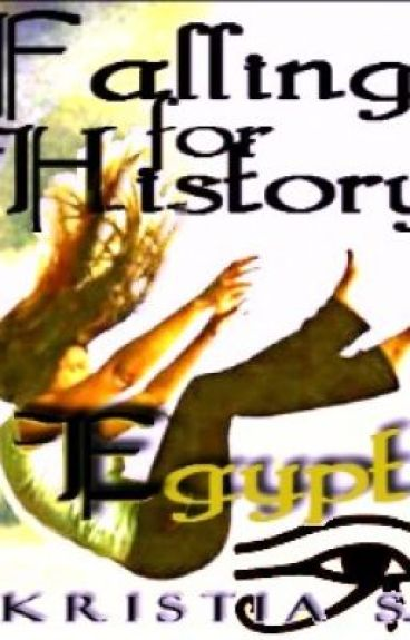 Falling For History-Egypt *temporary on hiatus*
