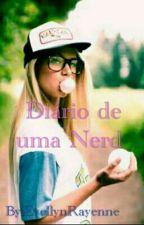 Diário de uma Nerd  by EvellynRayenne