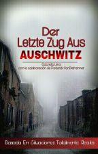 El Ultimo Tren A Auschwitz by thegabvond_27