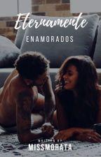 Eternamente Enamorados ||Neymar Jr|| 3°Temporada. by debs116