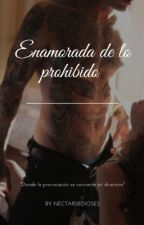 Enamorada De Lo Prohibido by Nectardedioses