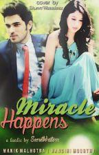 Manan : Miracle Happens by secretwriiterr