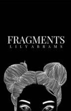 Fragments  by WordDreamer4