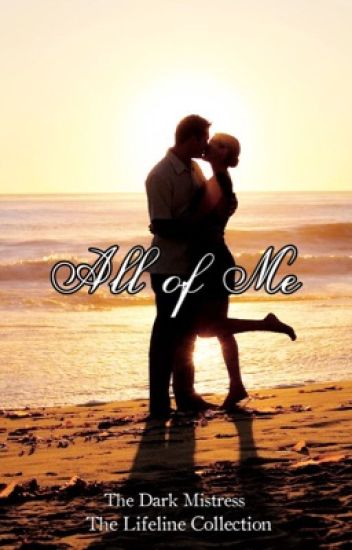 All of Me *Edited*
