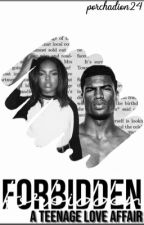 Forbidden: A Teenage Love Story by PorchaDion24