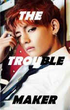 [Kim Taehyung y Tú] The Trouble Maker by Kawaii-Natsumi