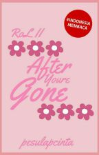 [2] After You're Gone [END] by pesulapcinta