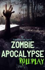 ~ZOMBIE APOCALYPSE ROLEPLAY~ by Veronika-the-Spirit1