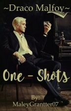 || Draco Malfoy: One - Shots || by MaleyGrantter07