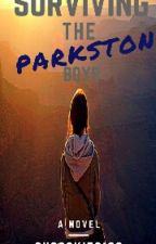 Surviving The Parkston Boys [Re-write] by shcookies100