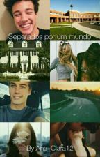 Separados Por Um Mundo  by Ana_Clara12