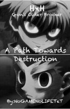 A Path Towards Destruction  by NoGAMENoLIFETeT