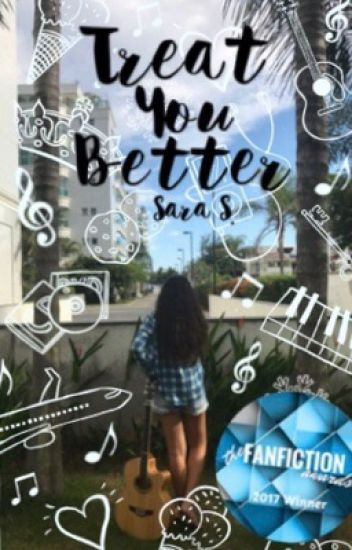 Treat You Better - A Shawn Mendes Fanfic ✔️