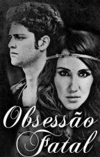Obsessão Fatal-Vol. 1 (Vondy) by AilatanOriebir
