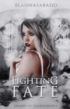 Fighting Fate by ElannaSabado